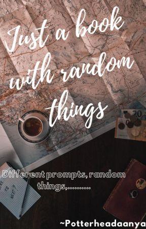 A book of random things by Potterheadaanya