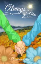 Always You by xXnootnootXx
