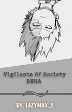 Vigilante Of Society  by LazyMax_e