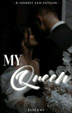 My Queen, A Sidneet ff by Sidneetisloves