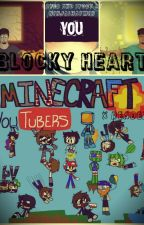 Blocky Heart Minecraft Youtubers x Reader by NinjaShaymin