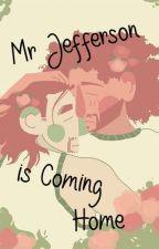 Mr Jefferson is Coming Home (Jamilton) by HardRockLikeLancelot