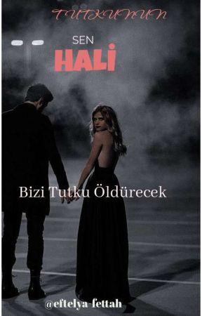 TUTKUNUN SEN HALİ(+18) by eftelya-fettah