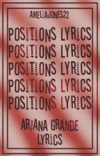Ariana Grande Positions Lyrics by AmeliaJones22