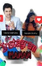 Manan-In Instagram (ON HOLD TILL MARCH) by Shreeparna12