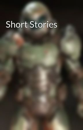 Short Stories by SirDoomGuy