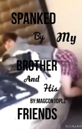 Spanked By My Brother And His Friends (Hayes Grier Story) by _Magcon1DPlz
