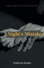 A Night's Mistake by rennkaii