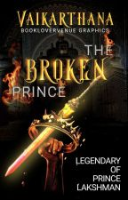 The Broken Prince by Vaikarthana06