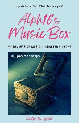 AMB: Alph16's Music Box [My reviews on music]