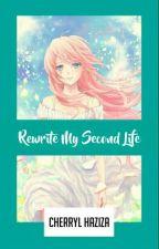 Rewrite My Second Life oleh cherry28_