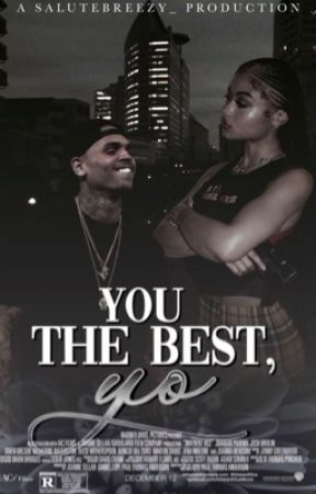 You the Best, Yo (COMPLETED) by salutebreezy_
