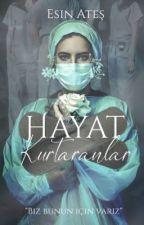 Hayat Kurtaranlar by esinates987
