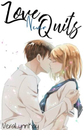 Love Never Quits by VeraLynnKay