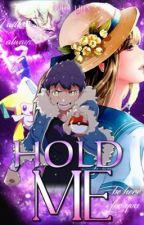 Hold Me (Hop X OC Pokémon Fanfiction) by MpLynx