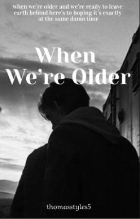 When We're Older- The Maze Runner (Newt) by thomasstyles5