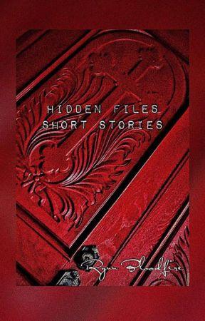 Hidden Files Short Stories by bl00dy_c0ff1n