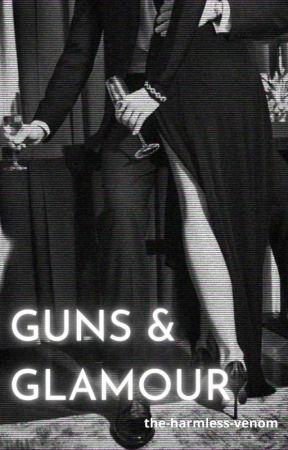 GUNS & GLAMOUR by the-harmless-venom