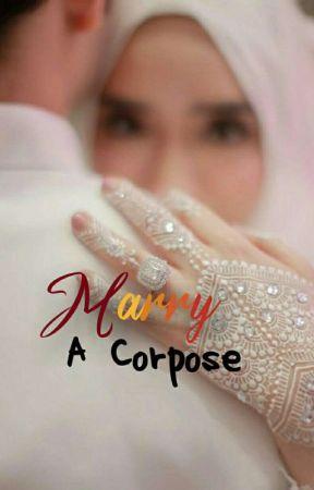 Marry A Corpose  by Aing_Amaliaa