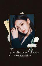 I Am Not Her - Jennie x Fem reader- by Jaz_see