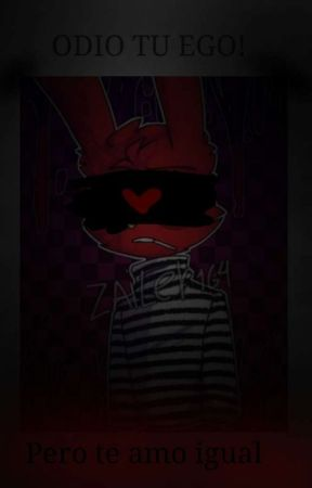 Odio Tu Ego!.....pero Te Amo Igual... by estefaniamezanayla