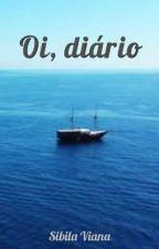 Oi, diário by Sibilaviana