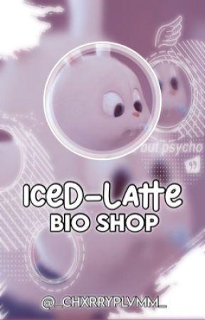 ❝ ICED-LATTE ❞ ᵇⁱᵒ ˢʰᵒᵖ by _ChxrryPlvmm_