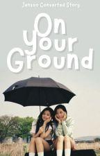 On Your Ground    Jensoo by jenchuukim