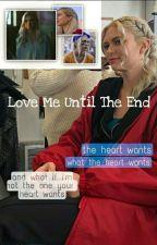 love me until the end (Lizzie Saltzman x reader) by ASimpForKayleeBryant