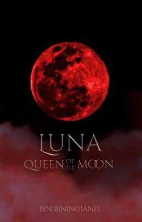 LUNA : Queen Of The Moon (ELEMENT SERIES 1) by BinibiningJanel