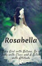 Rosabella by Fierce_Fireflies