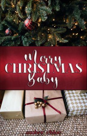 Merry Christmas, Baby by brxwnshuga_