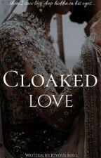 Cloaked Love  by joyoussoul