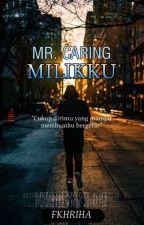 Mr. Caring Milikku by fkhriha
