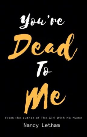 You're dead to me (Short story) [COMPLETED] by nancyletham