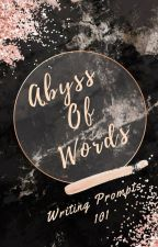 Abyss Of Words - Writing Prompts by Mikrokosmostae