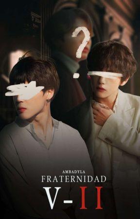 Fraternidad V (Segunda Temporada) by ambadyla