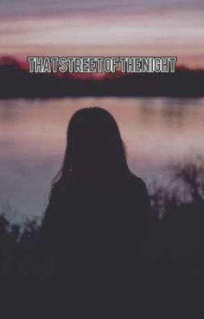 that street of the night    by hiddenquuen