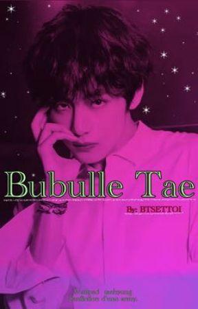 Bubble TAE.    by:BTSETTOI  by BTSETTOI