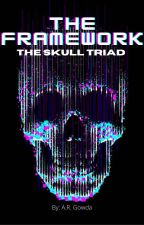 The Framework: The Skull Triad by rgarushi