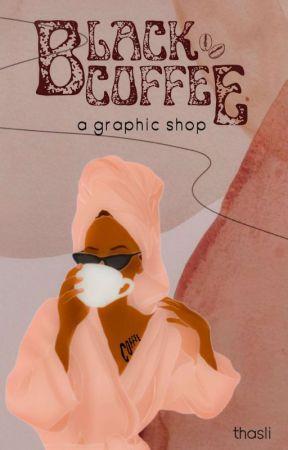 ᗷᒪᗩᑕK ᑕOᖴᖴEE- a graphic shop (on exam break) by idgafology