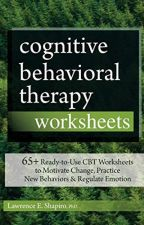 Cognitive Behavioral Therapy Worksheets by Lawrence Shapiro by zutaxyxu19968