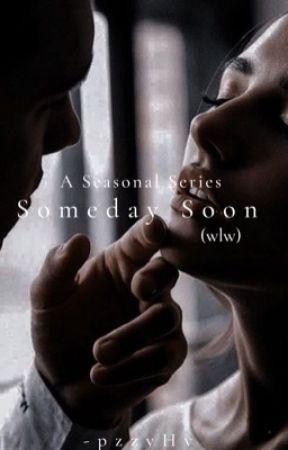 Someday Soon (gxg) by -pzzyHv
