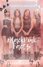 Blackpink Facts by arianagrande1980