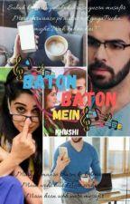Baaton Baaton Me by Deewana_Dil