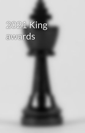 2021 King awards  by Kingawards787