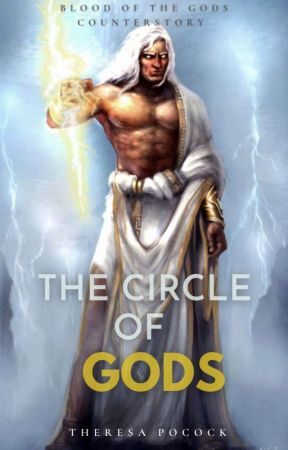 THE CIRCLE OF GODS  (A Blood of the Gods counter-story) by theresapocock