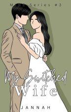 My Switched Wife (MINE Series #3) ni Jannah_purple_kim