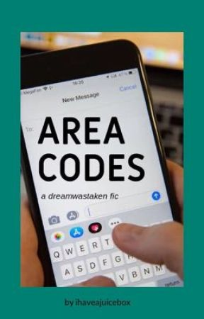 Area Codes // dreamwastaken by ihaveajuicebox