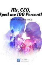 Mr. CEO Spoil Me 100 % by Eveanna28